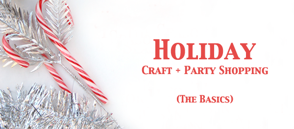 Holiday Craft and Party Shopping Guide