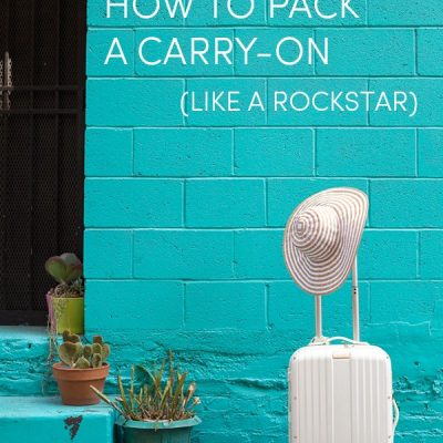 How To Pack A Carry-On (Like A Rockstar)