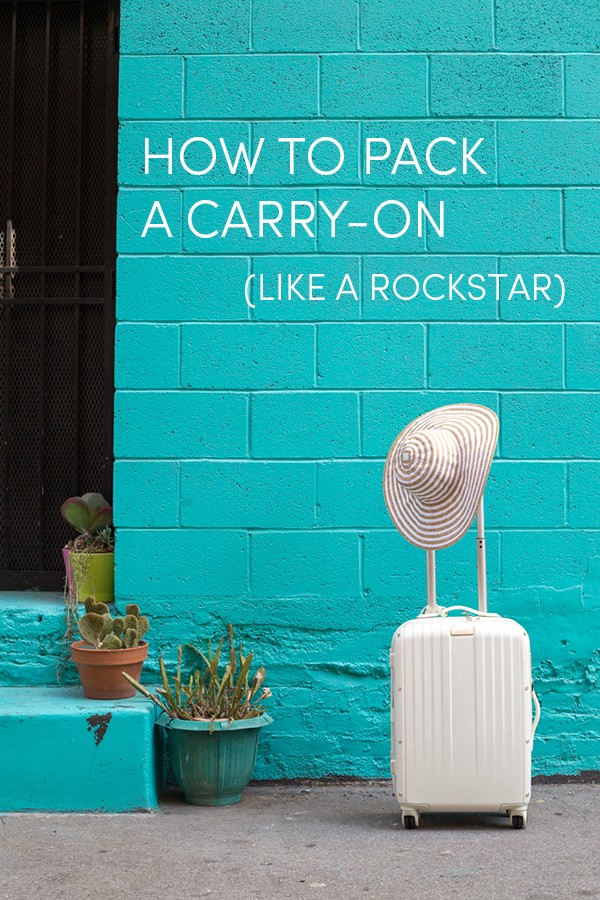 How To Pack A Carry-On Like A Rockstar