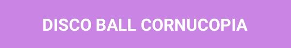 disco-ball-cornucopia