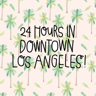 24 Hours in Downtown Los Angeles