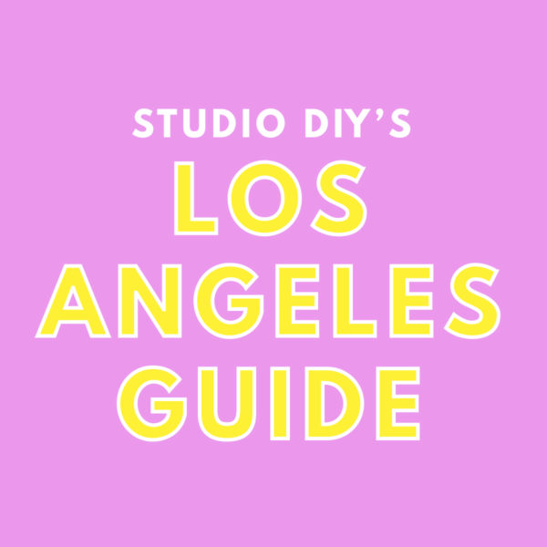 Studio DIY's Los Angeles Guide