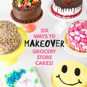 Cakeover: Six Grocery Store Cake Hacks
