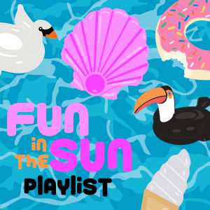 Fun in the Sun Pool Party Playlist