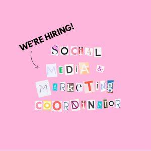 We're Hiring: Social Media + Marketing Coordinator!