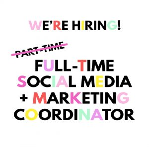 We're Hiring: Full-time Social Media + Marketing Coordinator!