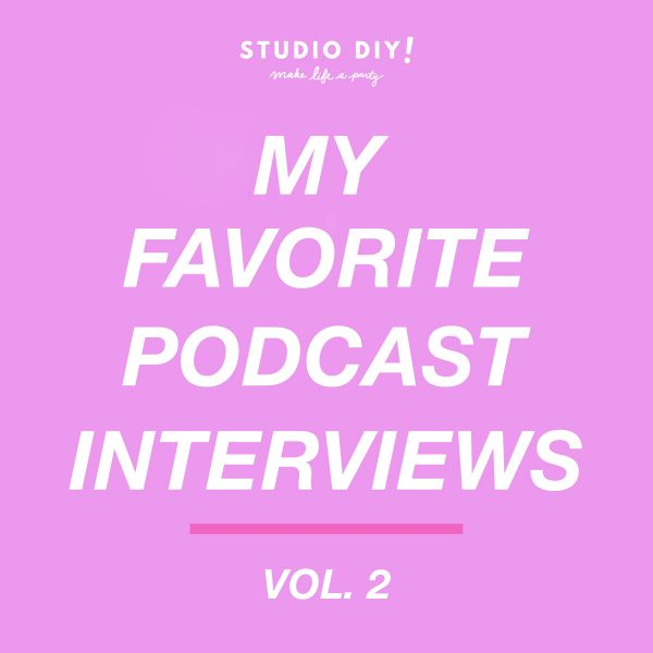My Favorite Podcast Interviews (Vol. 2)