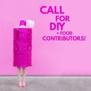 Call for DIY + Food Contributors!