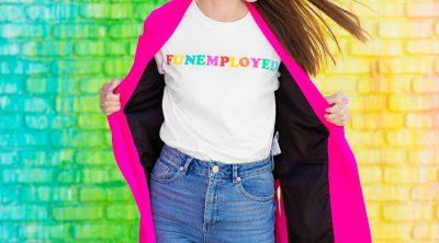 FUNEMPLOYED Shirt!