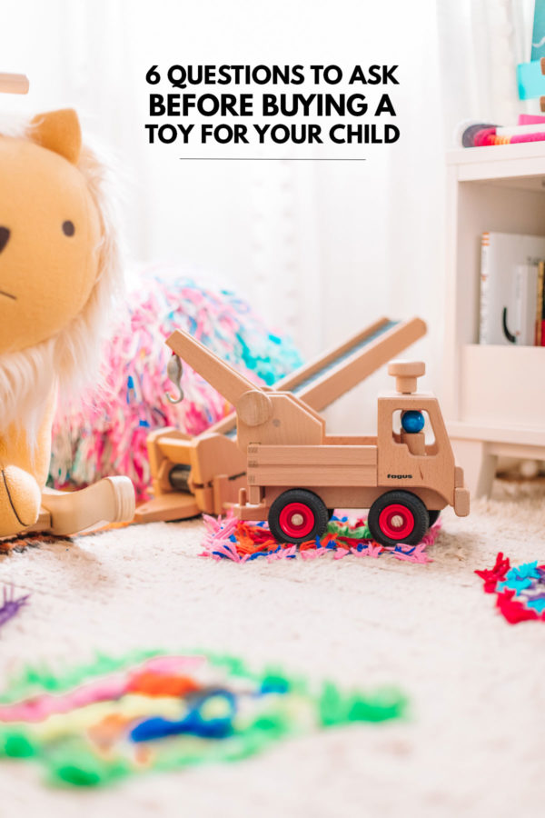 6 Questions to Ask Before Buying A Toy For Your Child