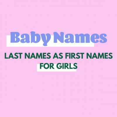 Last Names As First Names For Girls