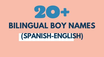 Bilingual Boy Names (Names That Work in Spanish and English)
