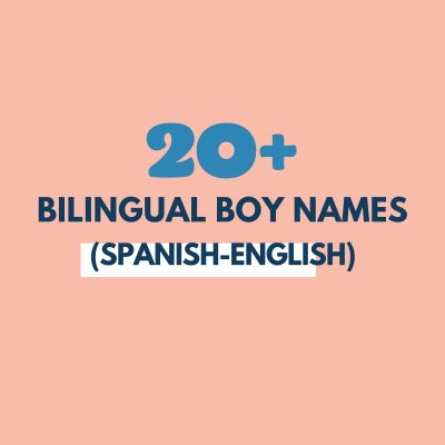 Bilingual Boy Names (Names That Work in Spanish + English)