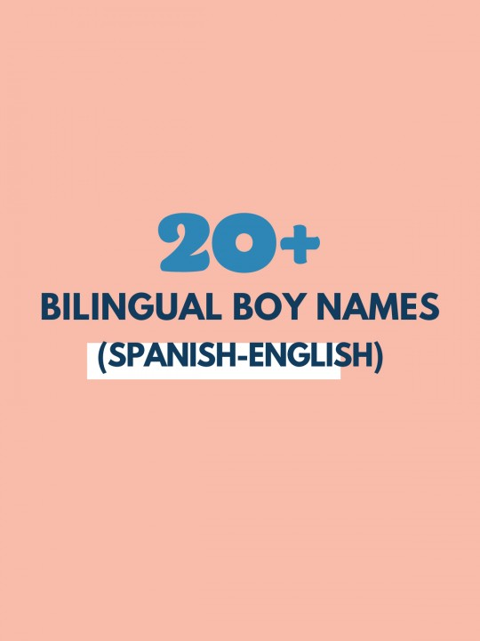 Bilingual Boy Names (Names That Work in Spanish + English)