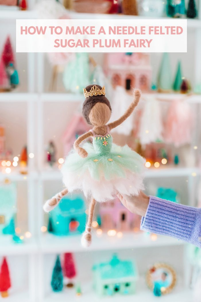 How To Make A Needle Felted Sugar Plum Fairy Doll
