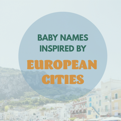 Baby Names Inspired by European Cities