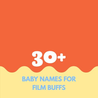 Baby Names for Film Buffs