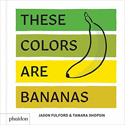 These Colors Are Bananas Board Book